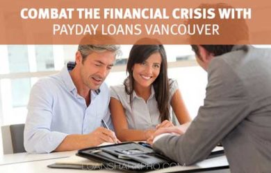 Combat the Financial Crisis with Payday Loans Vancouver
