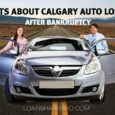 Facts About Auto Loans Calgary After Bankruptcy