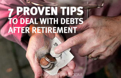 7 Proven Tips to Deal With Debts After Retirement