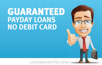 Guaranteed Payday Loans No Debit Card for Borrowers