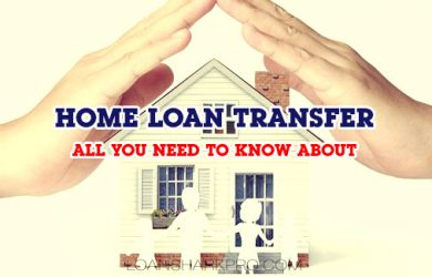 All You Need to Know About Home Loan Transfer