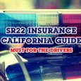 SR22 Insurance California Guide - Must For The Drivers